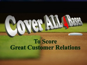 Harold Lloyd Presentations - COVER ALL FOUR BASES TO ACHIEVE SUPERIOR CUSTOMER RELATIONS