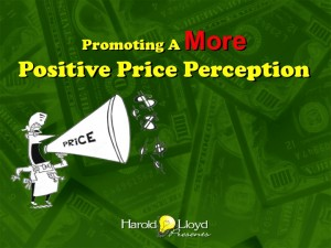 Harold Lloyd Presentations - Promoting A More Positive Price Perception