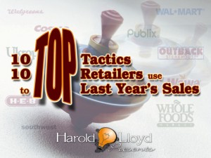 Harold Lloyd Presentations - Top Tactics Top Retailers Used To Top Last Year's Sales