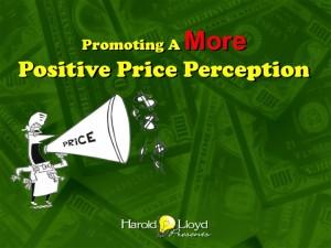 Harold Lloyd Presentations - Promoting A More Positive Price Perception